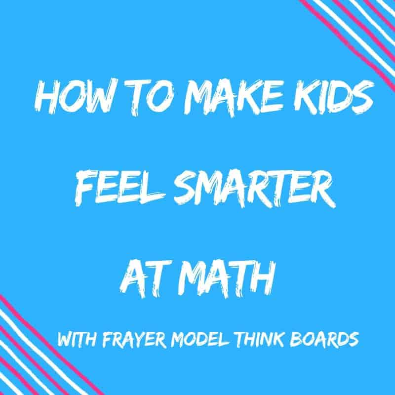 How To Make Kids Feel Smarter With Frayer Model Think Boards