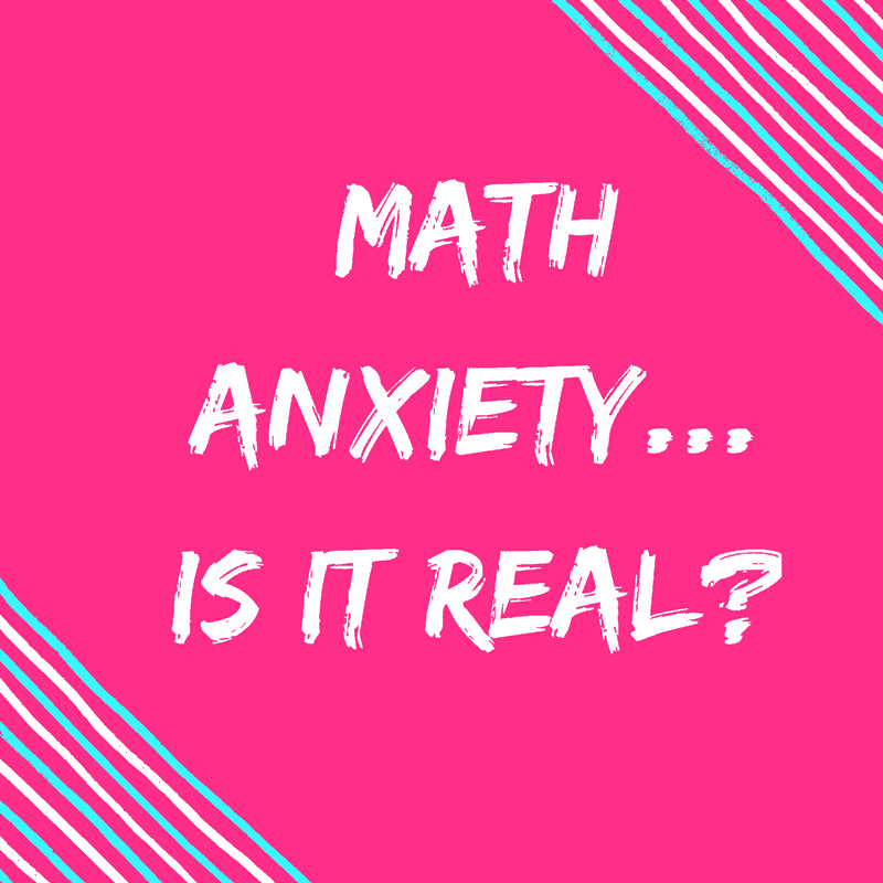 Math Anxiety is it REAL?